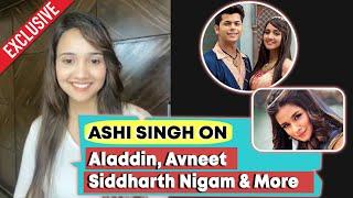 Ashi Singh On Aladdin, Avneet Kaur, Siddharth Nigam, New Music Video & More... | Exclusive Interview