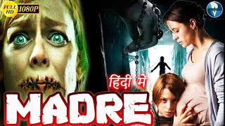 MADRE Full Hindi Dubbed Movie | Hollywood Movie In Hindi Dubbed | Full HD