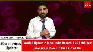 Covid19 Update 2 June: India Record 1.32 Lakh New Coronavirus Cases in the Last 24 Hrs.