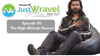 Episode 01: The High Altitude Rescue Feat. Jahanoor Alam | Humans Of JustWravel
