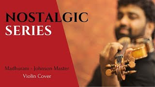 Madhuram jeevamrutha | Nostalgic Series | Abhijith P S Nair | Chenkol | Maya 5 String Violin Cover