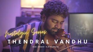 Thendral Vandhu|Challa Gaal iIlayaraja|Abhijith P S Nair|Nostalgic Series|Maya 5 String Violin Cover