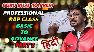 HOW TO RAP   RAP CLASS 2 - Professional Rap   in Hindi   GURU BHAI   Rap Likhna Sikhe