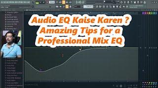 Mixing Vocals EQ Kaise Karen | Amazing Tips for a Professional Mix EQ | FL Studio Eq Tips