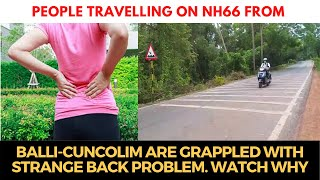 People travelling on NH66 from Balli-Cuncolim are grappled with #strange back problem. Watch WHY