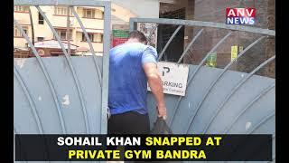 SOHAIL KHAN SNAPPED AT PRIVATE GYM BANDRA