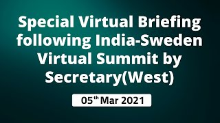 Special Virtual Briefing following India-Sweden Virtual Summit by Secretary(West)