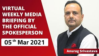 Virtual Weekly Media Briefing By The Official Spokesperson ( 05th Mar 2021 )