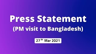 Press Statement (PM visit to Bangladesh)