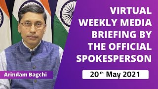 Virtual Weekly Media Briefing By The Official Spokesperson ( 20th May 2021 )