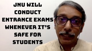 JNU Will Conduct Entrance Exams Whenever It's Safe For Students: Vice-Chancellor | Catch News