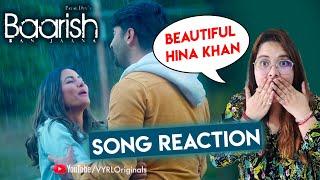 Baarish Ban Jaana Song Reaction   Hina Khan, Shaheer Sheikh   Payal Dev, Stebin Ben