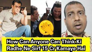 How Can Anyone Can Think Ki Salman Ki Radhe Ne Sirf 15Cr Kamaye Lifetime Mein?Trollers Bas Bhi Karo
