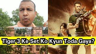 Tiger 3 Ke Set Ko Kyun Toda Ja Raha Hai