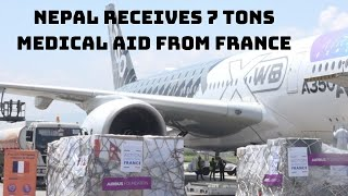 COVID-19: Nepal Receives 7 Tons Medical Aid From France | Catch News