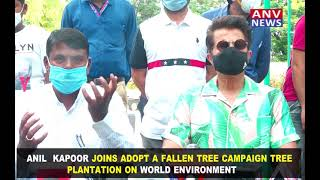ANIL  KAPOOR JOINS ADOPT A FALLEN TREE CAMPAIGN TREE PLANTATION ON WORLD ENVIRONMENT
