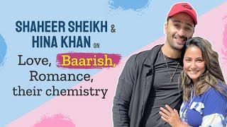 Shaheer Sheikh and Hina Khan on Love, Romance, Baarish, their chemistry, Ruchika   Payal   Stebin