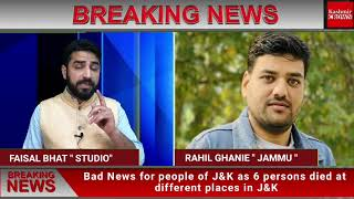 #BreakingNews Bad News for people of J&K as 6 persons died at diert laces in J&K