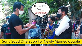 Wow On Spot Job Offer???? Sonu Sood Gives Job For Newly Married Couple | Due To lockdown They Lost job????
