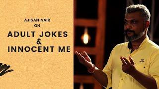 Adult Jokes & Innocent Me| Standup Comedy By Ajisan Nair | Cafe Marathi