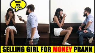 Selling Girl For Money Prank | Pranks in India 2020 | Unglibaaz