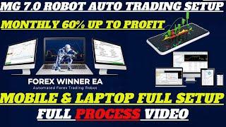 MG 7.0 ROBOT FULL SETUP PROCESS || FOREX MONEY GROWTH ROBOT