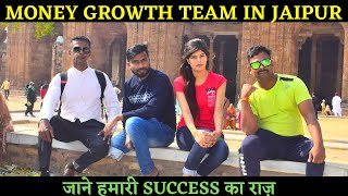 MONEY GROWTH TEAM IN JAIPUR || SPENT SOME DAYS IN JAIPUR...
