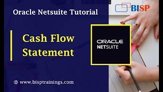 Cash Flow Report in NetSuite |Manage Cash Flow Statement in NetSuite | NetSuite Tutorial