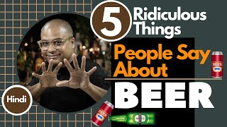 5 Ridiculous Things People Say About Beer   बीयर के बारे में  5 Myth & Fact   Cocktails India