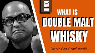 What is Double Malt Whisky - In Hindi | Difference Between Single & Double Malt Whisky | Double Malt