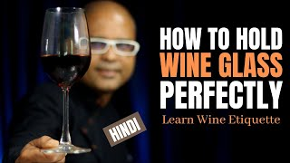 How to Hold Wine Glass Perfectly   Learn Wine Etiquette   Cocktails India   Wine   Social Drinking