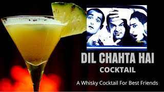 Dil Chahta Hai Cocktail   Cocktail for Friendship   Bollywood Movie Cocktail   Easy whisky Cocktail
