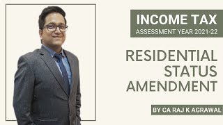Residential Status | Income Tax AY 2021-22 | Amendment in Residential Status