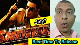 Why July Month Is The Best Time To Release Sooryavanshi In Theaters? Surya Reaction