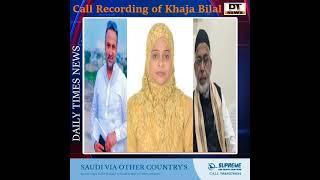 Khaja Bilal Ahmed Ki Call Recording Naheeda Qadri Ke Favour Mai Syed Saleem Ke Supporter sae