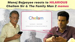Manoj Bajpayee reacts to HILARIOUS Chellam Sir memes, The Family Man 2 scenes, picks his favourites