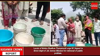 Locals of Mohra Dhadkan Thanamandi urge DC Rajouri to direct deptt of Jal Jeevan Mission for redres