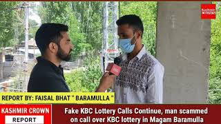 Fake KBC Lottery Calls Continue, man scammed on call over KBC lottery in Magam Baramulla
