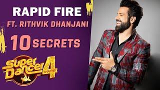 Super Dancer 4 Host Rithvik Dhanjani Shares His TOP 10 Secrets | Fun Rapid Fire