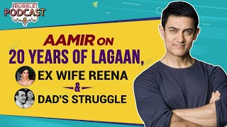 Aamir Khan on 20 Years of Lagaan, ex wife Reena's support on the film & his dad's financial struggle