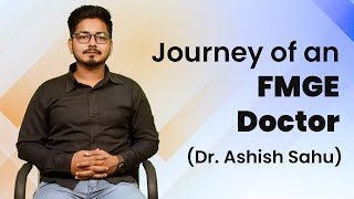 Dr. Ashish Sahu, talk about his journey, How he clear the MCI FMGE Exam? | MBBS Abroad 2020