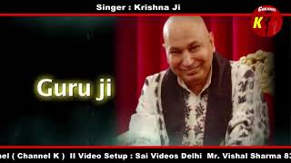 Mere Satguru ji Tussi Mehr Karo live by Krishna Ji Devotional & Bollywood Singer