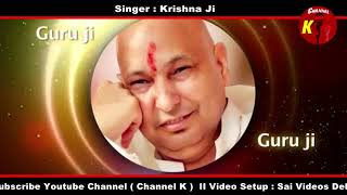 Tere jaisa yaar kaha II Krishna Ji live guru ji satsang II Channel K II 9990001001 / 9211996655