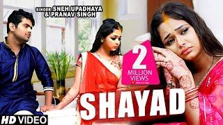 HD_VIDEO - #Hello Kaun Sneh Upadhya | शायद | Pranav Singh | Shayad | रुला देने वाला Hindi Song 2020
