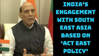 India's Engagement With South East Asia Based On 'Act East Policy': Rajnath | Catch News