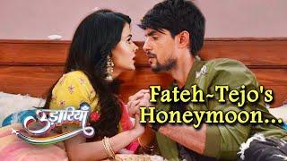 Udaariyaan Update   Fateh-Tejo's Honeymoon Ahead