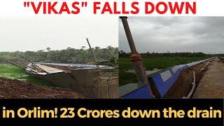 """Vikas"" falls down in Orlim! 23 Crores down the drain"