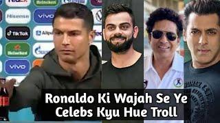 Ronaldo Ki Wajah Se Virat Kohli, Sachin Tendulkar Or Salman Khan Kyu Hue Troll