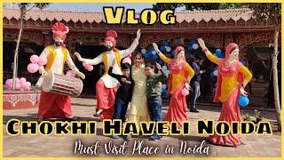 Noida main esi bhi jagah hai???? MUST VISIT / Chokhi Haveli Noida Vlog/ Nidhi Katiyar