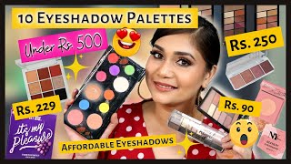 10 Eyeshadow Palettes Under Rs. 500 / Starts Rs. 95 / Affordable eyeshadow in India / Nidhi Katiyar